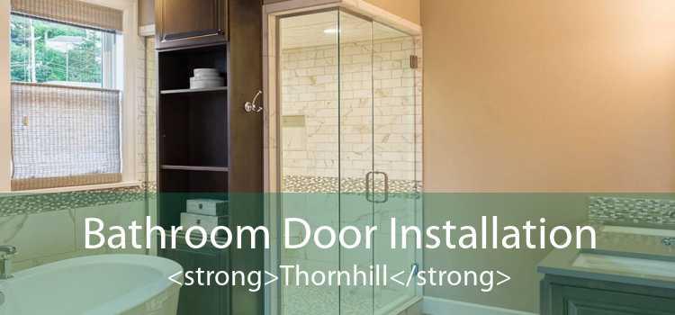 Bathroom Door Installation <strong>Thornhill</strong>
