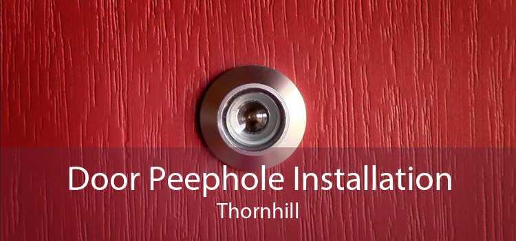 Door Peephole Installation Thornhill