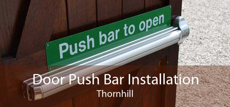 Door Push Bar Installation Thornhill
